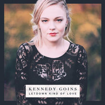 Kennedy Goins - Letdown Kind Of Love